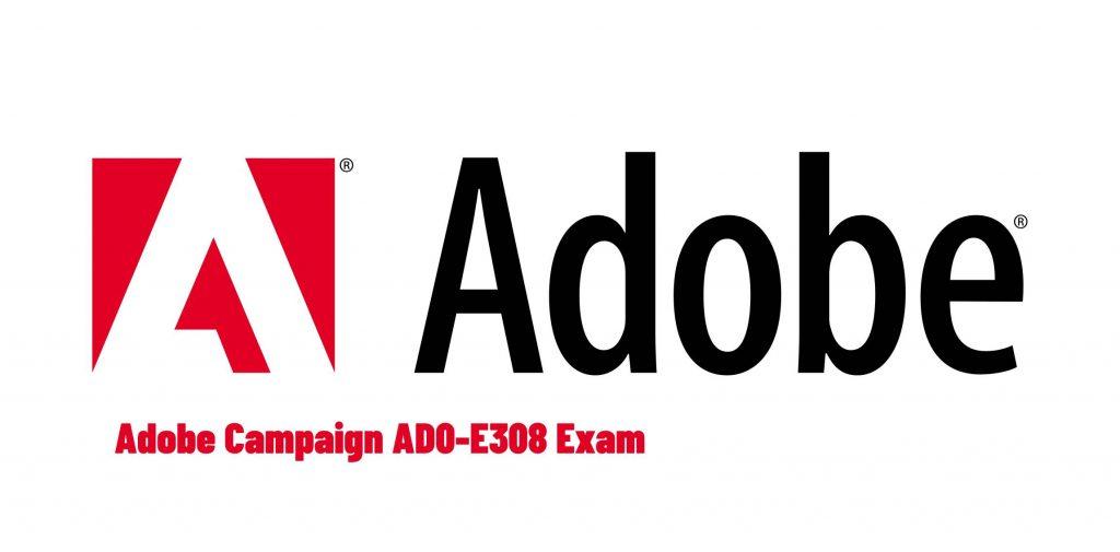 Adobe AD0-E308 Exam