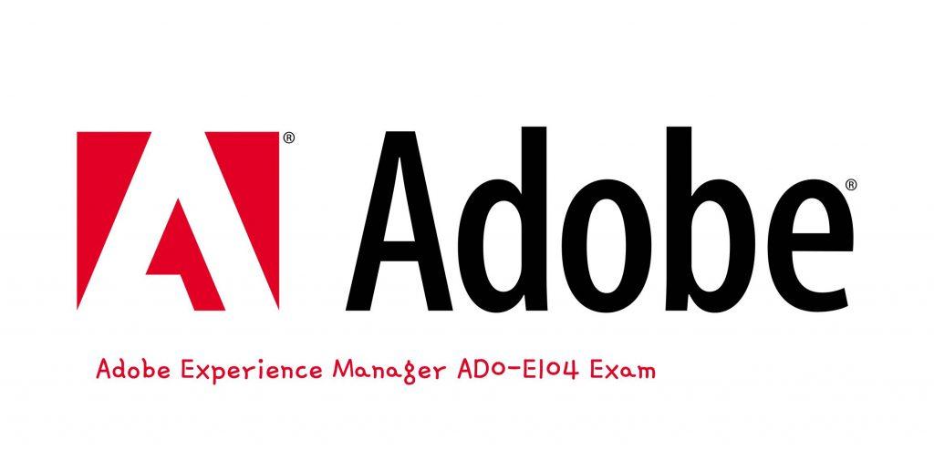 Adobe AD0-E104 Exam
